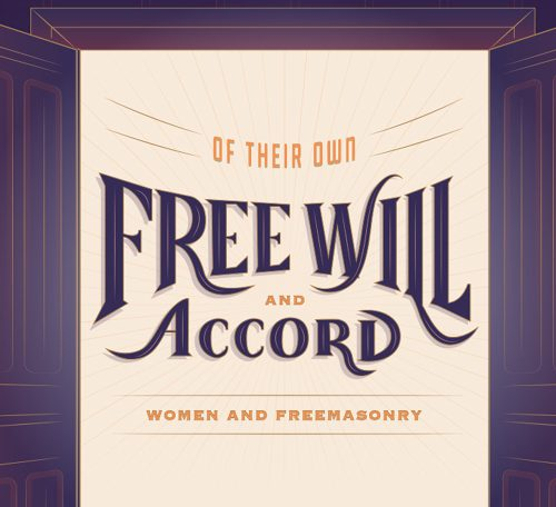 Of Their Own Free Will and Accord – California Freemason